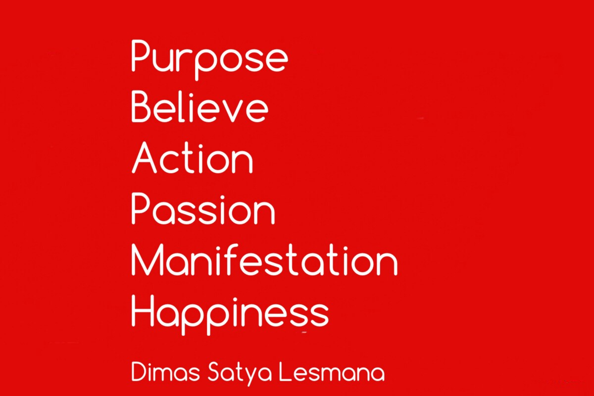 Purpose | Believe | Action | Passion | Manifestation | Happiness