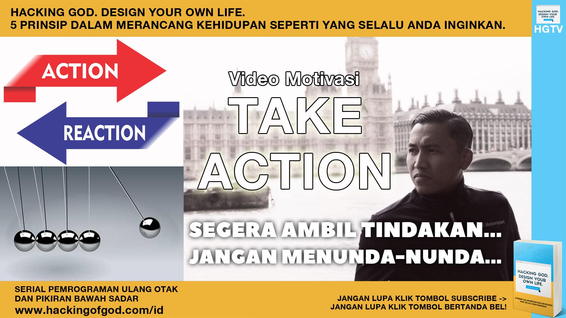 Video Motivasi – Take Action! Segera Ambil Tindakan, Jangan Menunda-nunda